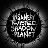 Insanely Twisted Shadow Planet artwork