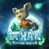 Ethan: Meteor Hunter artwork