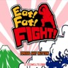 Eat! Fat! Fight! artwork