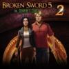 Broken Sword 5: The Serpent's Curse - Episode 2 artwork
