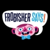 Frobisher Says! artwork