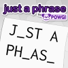 Just a Phrase by POWGI artwork