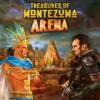 Treasures of Montezuma: Arena artwork