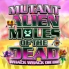 Mutant Alien Moles of the Dead (WIIU) game cover art