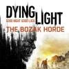 Dying Light: The Bozak Horde artwork
