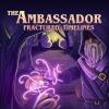 The Ambassador: Fractured Timelines artwork