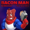 Bacon Man: An Adventure artwork