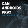 CAN ANDROIDS PRAY:BLUE artwork