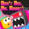 Don't Die, Mr Robot! artwork