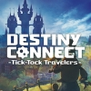 Destiny Connect: Tick-Tock Travelers (XSX) game cover art