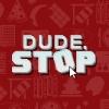 Dude, Stop artwork