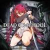 Dead or School artwork