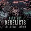 Deep Sky Derelicts: Definitive Edition artwork