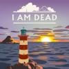 I Am Dead artwork