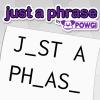 Just a Phrase by POWGI artwork