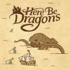 Here Be Dragons artwork